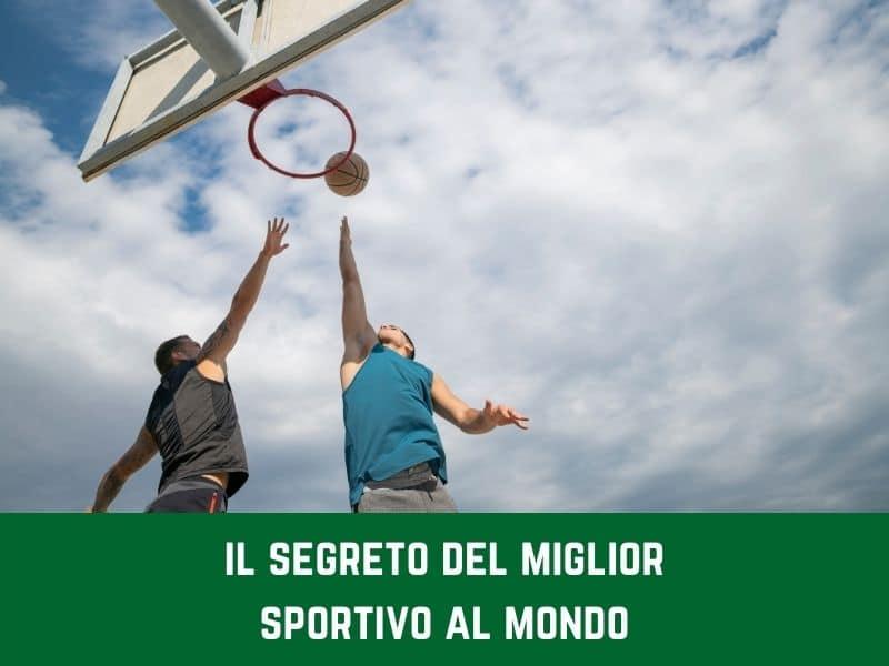 Il segreto per diventare il migliore sportivo del mondo