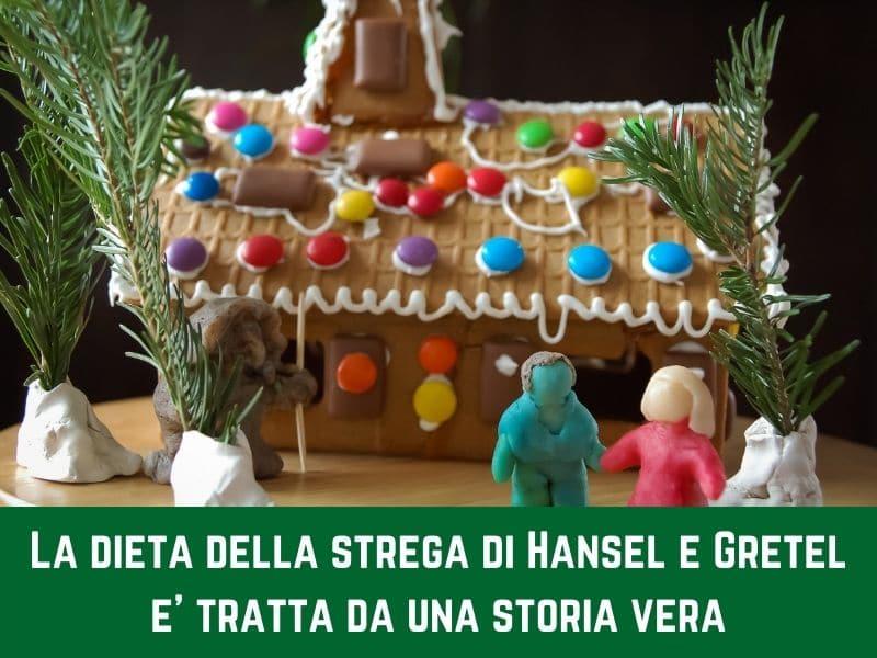 La dieta della strega di Hansel e Gretel è tratta da una storia vera