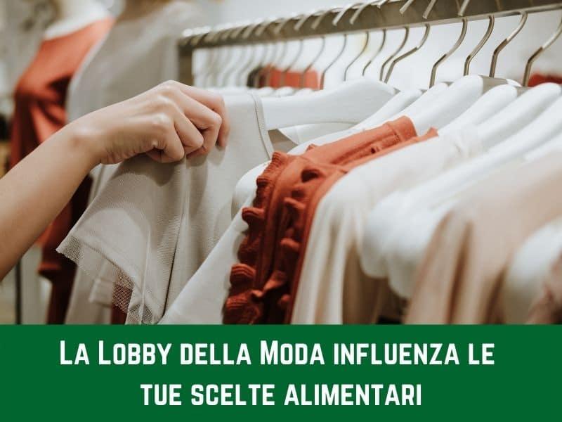Come la lobby della moda influenza negativamente gli allevamenti italiani (e come evitare che ciò abbia ripercussioni sulla tua salute)