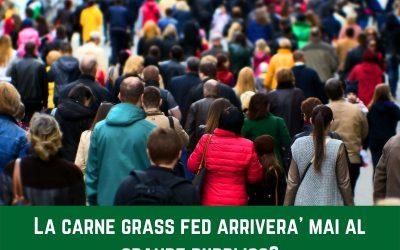 Grass Fed in Italia – questa carne raggiungerà mai il grande pubblico?