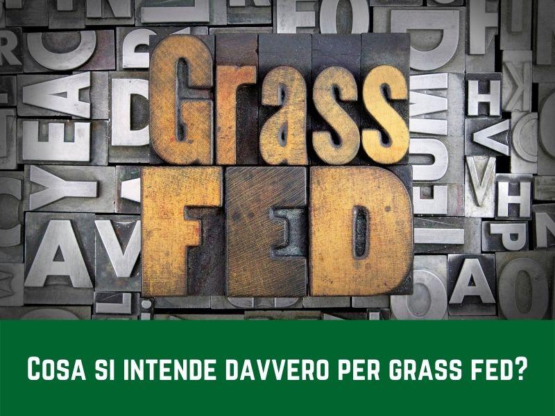 Cosa si intende davvero per carne Grass Fed?